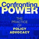 Confronting power the practice of policy advocacy book