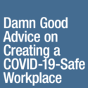 Damn good advice covid-19 safe workplace